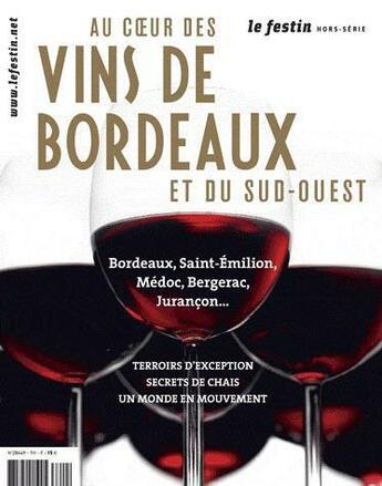 Couverture du livre « Au coeur des vins de Bordeaux et du sud-ouest » de Revue Le Festin aux éditions Le Festin