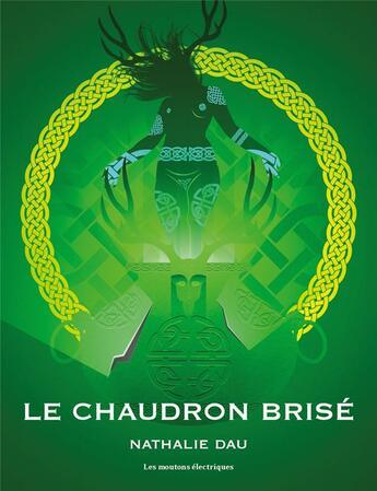 Couverture du livre « Le chaudron brisé » de Nathalie Dau aux éditions Moutons Electriques
