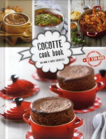 Couverture du livre « Cocotte cook book ; 100 mini & maxi cocottes » de Collectif aux éditions Alain Ducasse