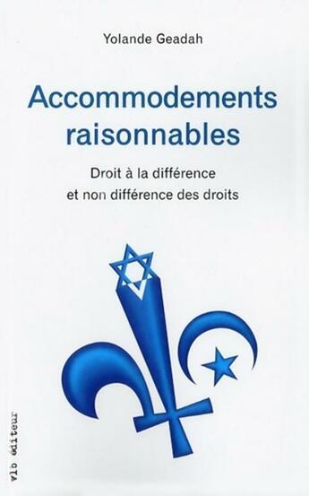 Couverture du livre « Accommodements raisonnables ; droit à la différence et non différence des droits » de Yolande Geadah aux éditions Vlb