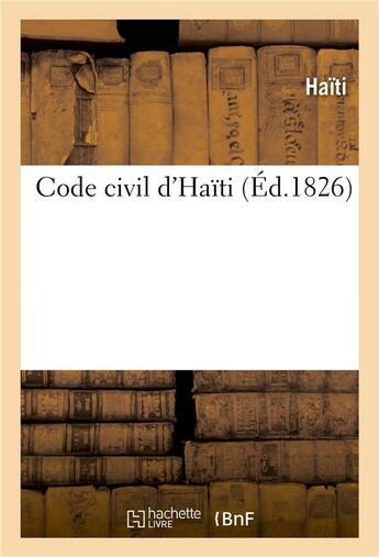 Couverture du livre « Code civil d'haiti » de Haiti aux éditions Hachette Bnf