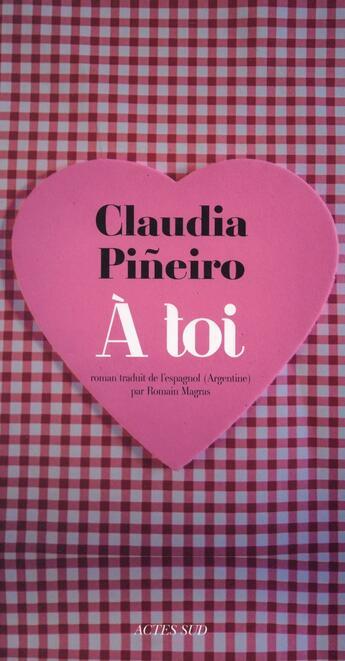 Couverture du livre « À toi » de Claudia Pineiro aux éditions Actes Sud