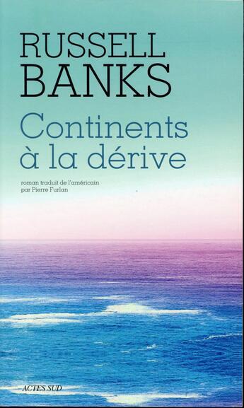 Couverture du livre « Continents à la dérive » de Russell Banks aux éditions Actes Sud