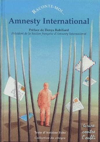 Couverture du livre « Raconte-Moi... ; Amnesty International » de Antoine Fobe aux éditions Nane