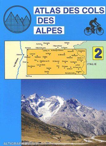 Couverture du livre « Atlas des cols des Alpes t.2 » de  aux éditions Altigraph