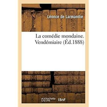 Couverture du livre « La comedie mondaine. vendemiaire » de Larmandie Leonce aux éditions Hachette Bnf