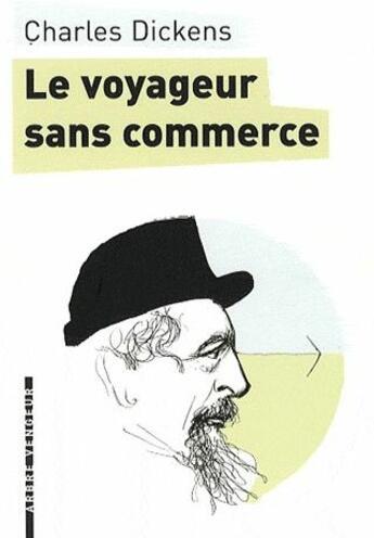 Couverture du livre « Le voyageur sans commerce » de Charles Dickens et David Prudhomme aux éditions L'arbre Vengeur