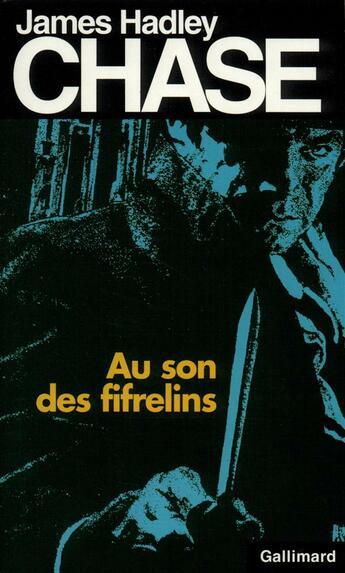 Couverture du livre « Au son des fifrelins » de James Hadley Chase aux éditions Gallimard