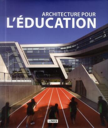 Couverture du livre « Architecture pour l'éducation » de Carles Broto aux éditions Links