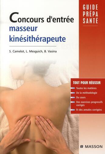 Couverture du livre « Concours d'entrée masseur-kinésithérapeute » de S Camelot et L Mesguich et B Vasina aux éditions Elsevier-masson