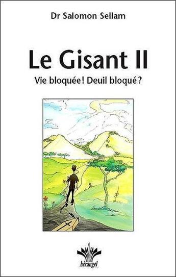 Couverture du livre « Le gisant II ; vie bloquée ! deuil bloqué ? » de Salomon Sellam aux éditions Berangel