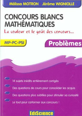 Couverture du livre « Concours Blancs ; Mathematiques ; La Couleur Et Le Gout Des Concours ; Mp-Psi-Pc » de Melissa Motron et Jerome Wigniolle aux éditions Ediscience