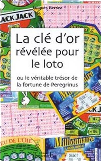Couverture du livre « Cle d'or revelee pour le loto » de Jacques Bersez aux éditions Trajectoire