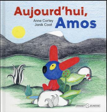 Couverture du livre « Aujourd'hui, Amos » de Janik Coat et Anne Cortey aux éditions Grasset Et Fasquelle