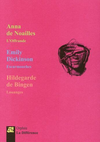 Couverture du livre « 3 femmes 3 poètes ; coffret orphée » de Anna De Noailles et Emily Dickinson et Hildegarde aux éditions La Difference