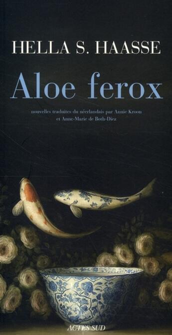 Couverture du livre « Aloe ferox » de Hella S. Haasse aux éditions Actes Sud