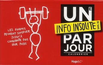 Couverture du livre « Calendrier une info insolite par jour 2011 » de Collectif aux éditions Hugo Image