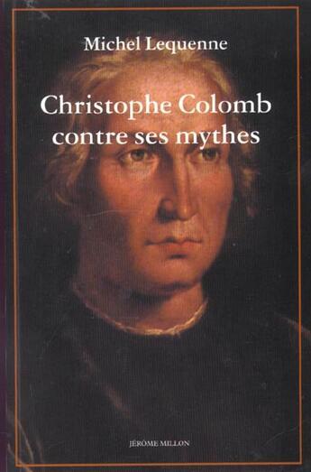 Couverture du livre « Christophe colomb contre ses mythes » de Michel Lequenne aux éditions Millon
