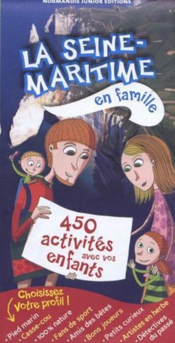 Couverture du livre « **La Seine Maritime En Famille 450 Activites Avec Enfants » de Collectif aux éditions Normandie Junior