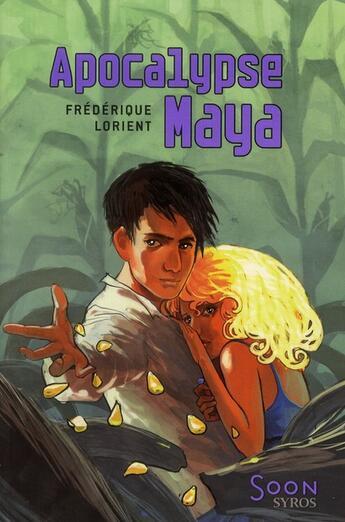 Couverture du livre « Apocalypse maya » de Frederique Lorient aux éditions Syros