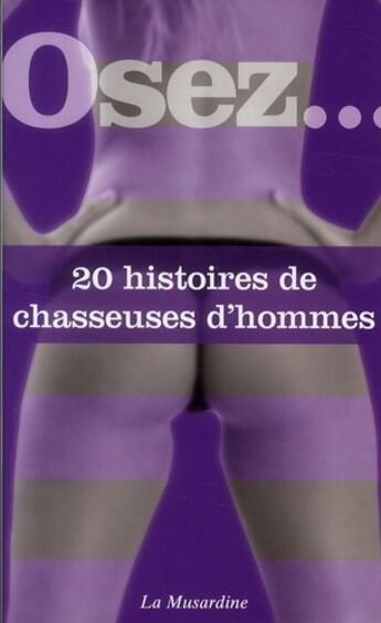 Couverture du livre « 20 histoires de chasseuses d'hommes » de Collectif aux éditions La Musardine