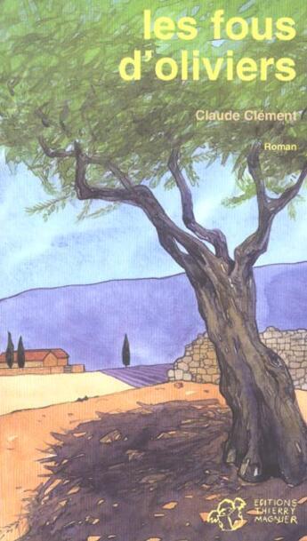 Couverture du livre « Les fous d'oliviers » de Claude Clement aux éditions Thierry Magnier
