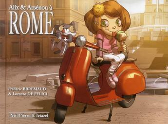 Couverture du livre « Alix et Arsenou à Rome » de Frederic Brremaud et Lorenzo De Felici aux éditions Petit Pierre & Ieiazel