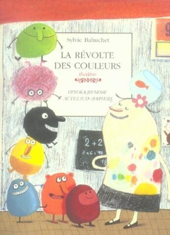 Couverture du livre « La révolte des couleurs » de Sylvie Bahuchet aux éditions Actes Sud-papiers