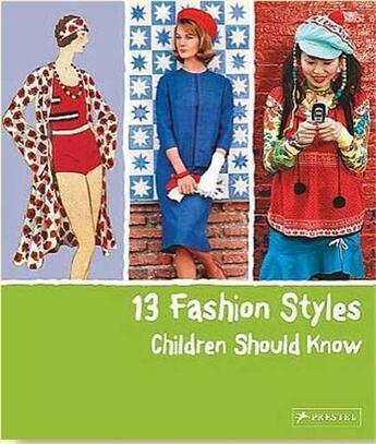 Couverture du livre « 13 Fashion Styles Children Should Know /Anglais » de Simone Werle aux éditions Prestel