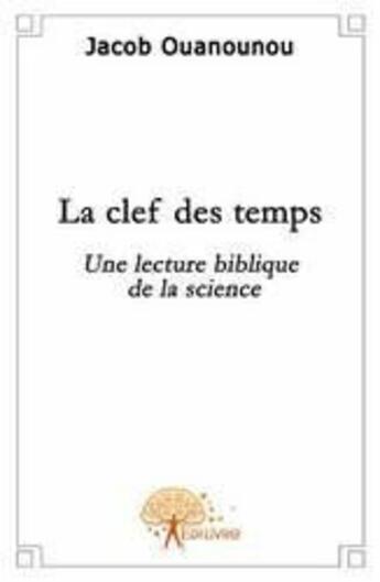 Couverture du livre « La clef des temps » de Jacob Ouanounou aux éditions Edilivre-aparis