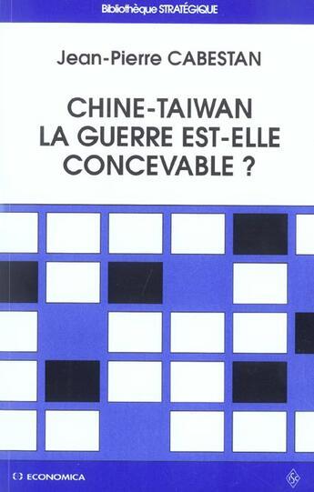 Couverture du livre « Chine-Taiwan : La Guerre Est-Elle Concevable ? » de Jean-Pierre Cabestan aux éditions Economica