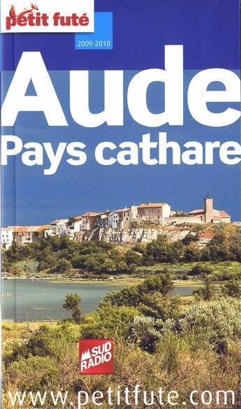 Couverture du livre « Guide Petit Fute ; Departements ; Aude, Pays Cathare (Edition 2009/2010) » de Collectif Petit Fute aux éditions Le Petit Fute