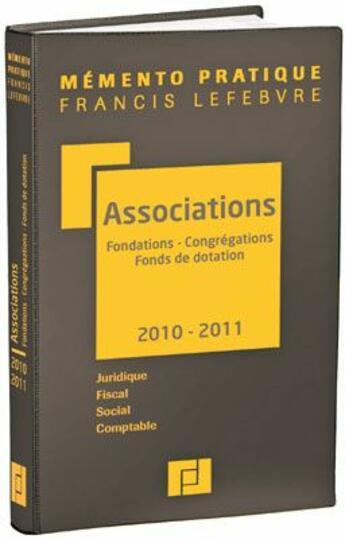 Couverture du livre « Associations, fondations, congrégations, fonds de dotation (édition 2010/2011) » de Redaction Efl aux éditions Lefebvre