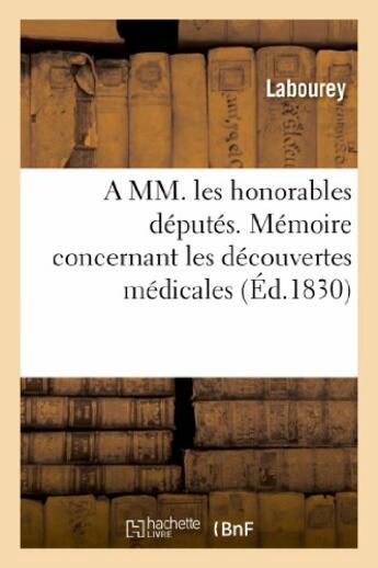 Couverture du livre « A mm. les honorables deputes des departemens a paris. memoire concernant les decouvertes medicales » de Labourey aux éditions Hachette Bnf