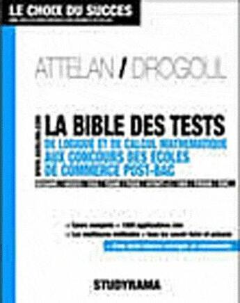 Couverture du livre « La bible des tests de logique et de calcul mathématique aux concours des écoles de commerce post-bac » de Franck Attelan aux éditions Studyrama