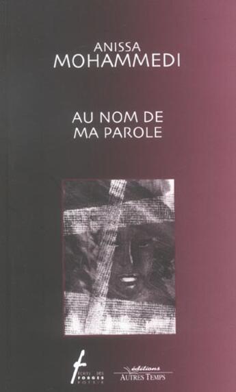 Couverture du livre « Au Nom De Ma Parole » de Anissa Mohammedi aux éditions Autres Temps