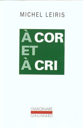 Couverture du livre « A Cor Et A Cri » de Michel Leiris aux éditions Gallimard