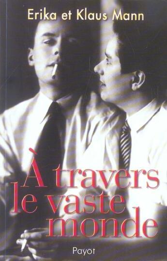 Couverture du livre « A Travers Le Vaste Monde » de Erika Mann aux éditions Payot