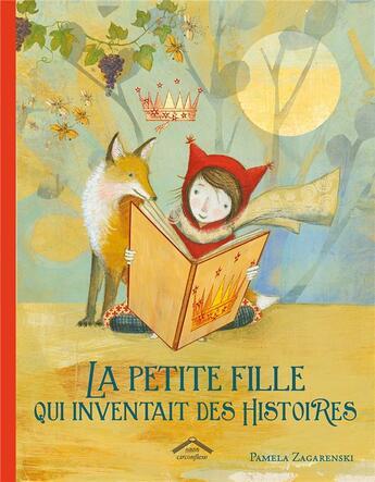 Couverture du livre « La petite fille qui inventait des histoires » de Pamela Zagarenski aux éditions Circonflexe