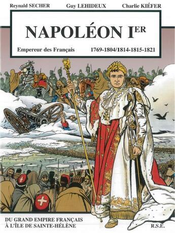 Couverture du livre « Napoléon 1er, empereur des français » de Reynald Secher et Guy Lehideux aux éditions Reynald Secher