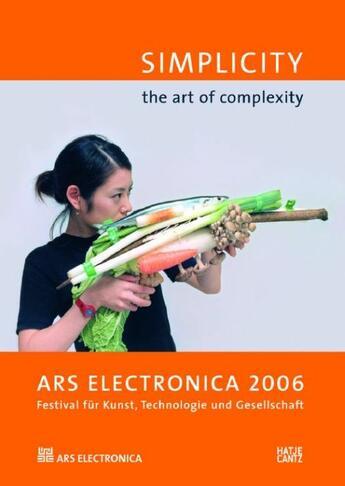 Couverture du livre « Ars electronica 2006 ; simplicity, the art of complexity » de Christine Schopf aux éditions Hatje Cantz