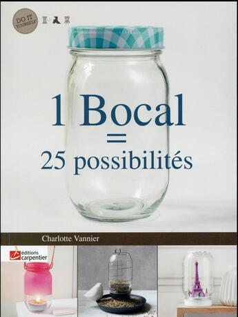 Couverture du livre « 1 bocal = 25 possibilités » de Charlotte Vannier aux éditions Editions Carpentier