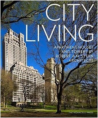 Couverture du livre « City living apartment houses and towers by robert a.m. stern architects » de Dixon Morris aux éditions Random House Us