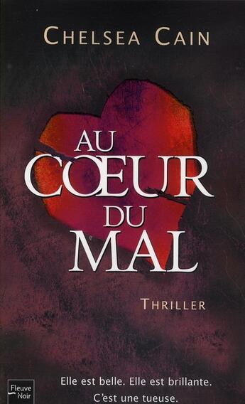 Couverture du livre « Au coeur du mal » de Chelsea Cain aux éditions Fleuve Noir