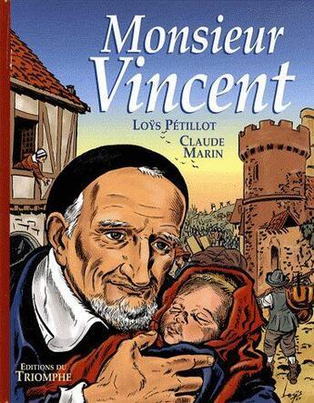 Couverture du livre « Monsieur Vincent » de Loys Petillot et Claude Marin aux éditions Triomphe