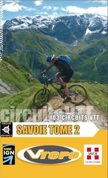 Couverture du livre « **savoie tome 2 103 circuits vtt » de Olivier De Smet aux éditions Vtopo