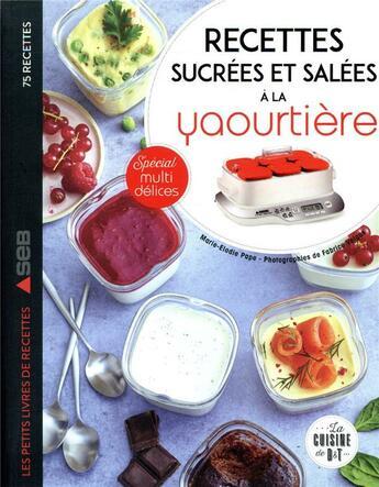 Couverture du livre « Mes recettes sucrées et salées à la yaourtière » de Fabrice Veigas et Pape Marie-Elodie aux éditions Dessain Et Tolra