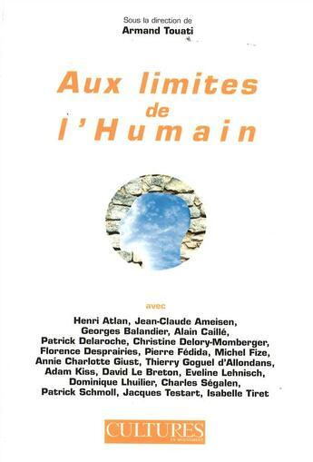 Couverture du livre « Aux limites de l'humain » de Armand Touati aux éditions Cultures En Mouvement