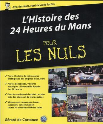 Couverture du livre « L'histoire des 24 heures du Mans pour les nuls » de Gerard De Cortanze aux éditions First