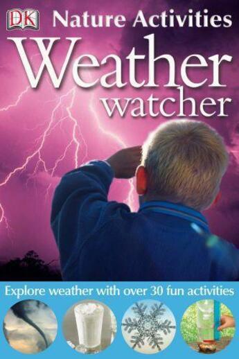 Couverture du livre « Nature Activities: Weather Watcher » de John Woodward aux éditions Dk Children